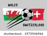 Flags Of Wales And Switzerland  ...