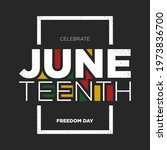 juneteenth freedom day... | Shutterstock .eps vector #1973836700