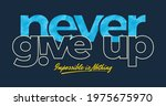 never give up  modern stylish...   Shutterstock .eps vector #1975675970