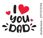 i love you dad. happy fathers...   Shutterstock .eps vector #1977273743