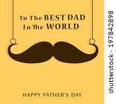 Happy fathers day card with hanging mustache.Eos10 - stock vector