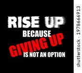rise up because giving up is...   Shutterstock .eps vector #1978666913