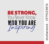 """""""be strong  you never know who... 