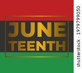 juneteenth day  celebration... | Shutterstock .eps vector #1979799050
