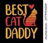 best cat daddy   cat dad vector ... | Shutterstock .eps vector #1979954009