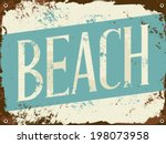 old rusty beach metal sign. | Shutterstock .eps vector #198073958