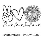 Peace Love And Sunflower   Hand ...