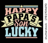happy papa's son lucky  papa... | Shutterstock .eps vector #1981904690