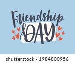 friendship day text  lettering... | Shutterstock .eps vector #1984800956
