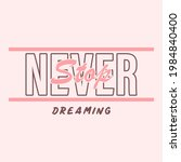 never stop dreaming graphic... | Shutterstock .eps vector #1984840400