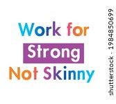 work for strong not skinny... | Shutterstock .eps vector #1984850699