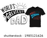 fathers day dad t shirt design... | Shutterstock .eps vector #1985121626
