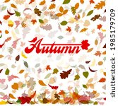 abstraction of autumn leaves.... | Shutterstock .eps vector #1985179709