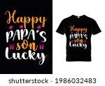 happy papa's lucky t shirt... | Shutterstock .eps vector #1986032483