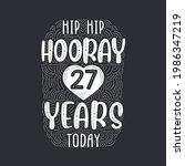Hip Hip Hooray 27 Years Today ...