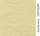old yellow leather texture as... | Shutterstock . vector #198756200