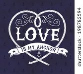 Nautical Illustration. Love is my anchor.