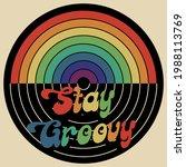 70s retro stay groovy slogan... | Shutterstock .eps vector #1988113769