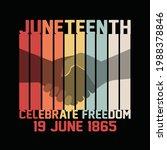 juneteenth celebrate freedom 19 ... | Shutterstock .eps vector #1988378846