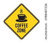 coffee zone. humorous funny... | Shutterstock .eps vector #1988487236