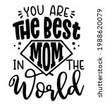 you are the best mom in the...   Shutterstock .eps vector #1988620079