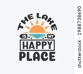the lake is my happy place  ...   Shutterstock .eps vector #1988738690