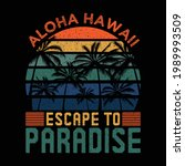 aloha hawaii escape to paradise ...   Shutterstock .eps vector #1989993509