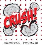 crush  wording in comic speech... | Shutterstock .eps vector #199025750
