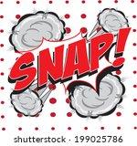 snap  wording in comic speech... | Shutterstock .eps vector #199025786