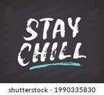 stay chill lettering...   Shutterstock .eps vector #1990335830