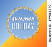 text summer holiday and sun in... | Shutterstock .eps vector #199069370