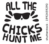all the chicks hunt me...   Shutterstock .eps vector #1992459290