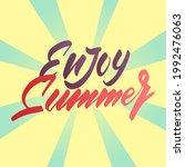 enjoy summer   script lettering ...   Shutterstock .eps vector #1992476063