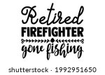 Retired Firefighter Gone...