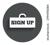 sign up sign icon. registration ...
