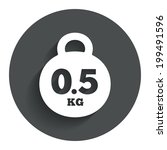 weight sign icon. 0.5 kilogram  ...
