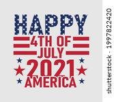 happy 4th july 2021 america... | Shutterstock .eps vector #1997822420