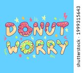 donut worry be happy cute... | Shutterstock .eps vector #1999315643