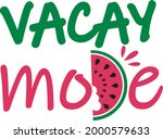 vacay mode with watermelon...   Shutterstock .eps vector #2000579633