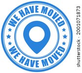 we have moved round sign on...   Shutterstock .eps vector #2001071873