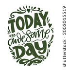 today is awesome day. lettering ...   Shutterstock .eps vector #2003015519