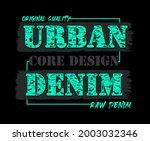 urban denim core design raw... | Shutterstock .eps vector #2003032346