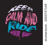 keep calm and ride your bike...   Shutterstock .eps vector #2003757149