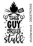this guy grills stuff   label.... | Shutterstock .eps vector #2003792543