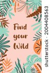 wild quote with tropical leaves....   Shutterstock .eps vector #2004408563