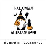 Halloween With Crazy Gnome....