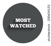 most watched sign icon. most...