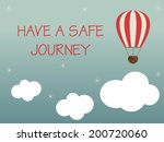 have a safe journey card | Shutterstock .eps vector #200720060