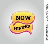 now hiring yellow speech bubble.... | Shutterstock .eps vector #2007977009