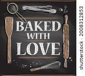 baked with love chalkboard...   Shutterstock .eps vector #2008312853